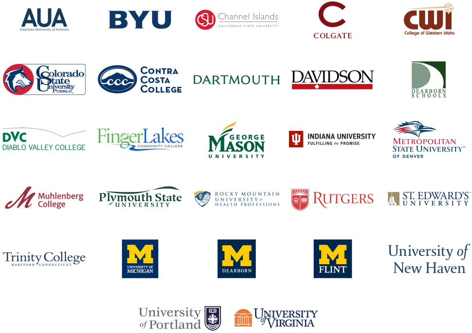 Logos for 27 educational institutions: American University of Armenia, Brigham Young University, California State University-Channel Islands, Colgate University, College of Western Idaho, Colorado State University-Pueblo, Contra Costa College, Dartmouth College, Davidson College, Dearborn Public Schools, Diablo Valley College, Finger Lakes Community College, George Mason University, Indiana University, Metropolitan State University Denver, Muhlenberg College, Plymouth State University, Rocky Mountain University of Health Professionals, Rutgers University, St. Edward's University, Trinity College, University of Michigan, University of Michigan-Dearborn, University of Michigan-Flint, University of New Haven, University of Portland, and University of Virginia.