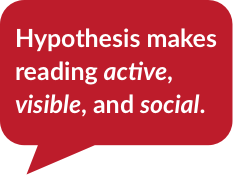 """Red speech bubble with white text saying: """"Hypothesis makes reading active, visible, and social."""
