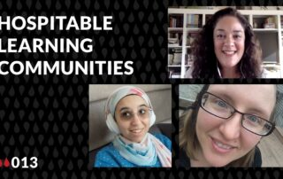"Thumbnail of Maha Bali, Mia Zamora, and Autumm Caines and the words ""Hospitable Learning Communities"""