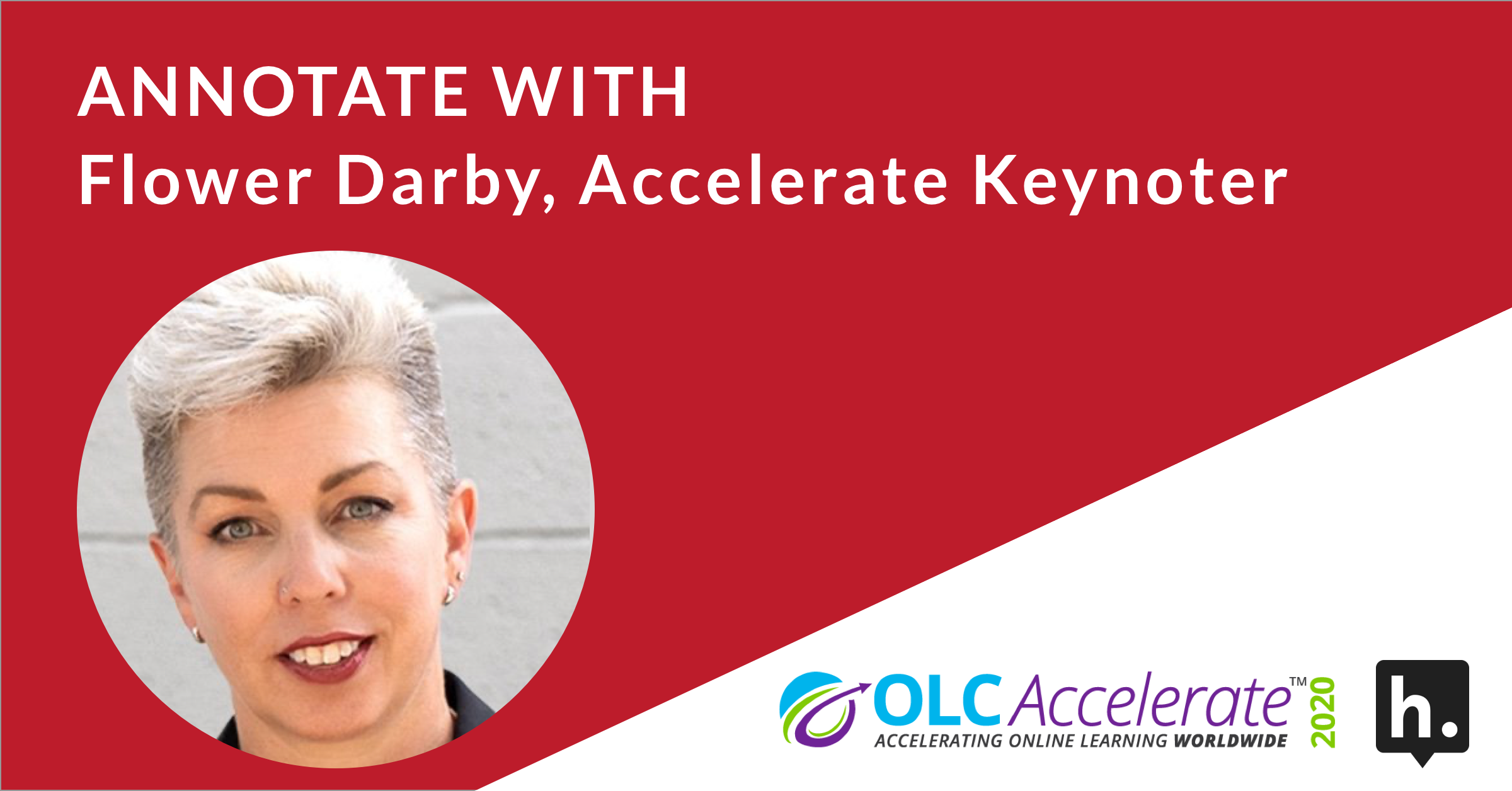 Annotate with Flower Darby, Accelerate Keynoter: her headshot and an OLC Accelerate 2020 logo.
