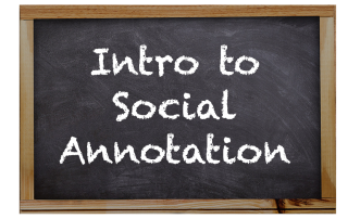 "A black, wood-framed chalkboard with ""Intro to Social Annotation"" written in white chalk."