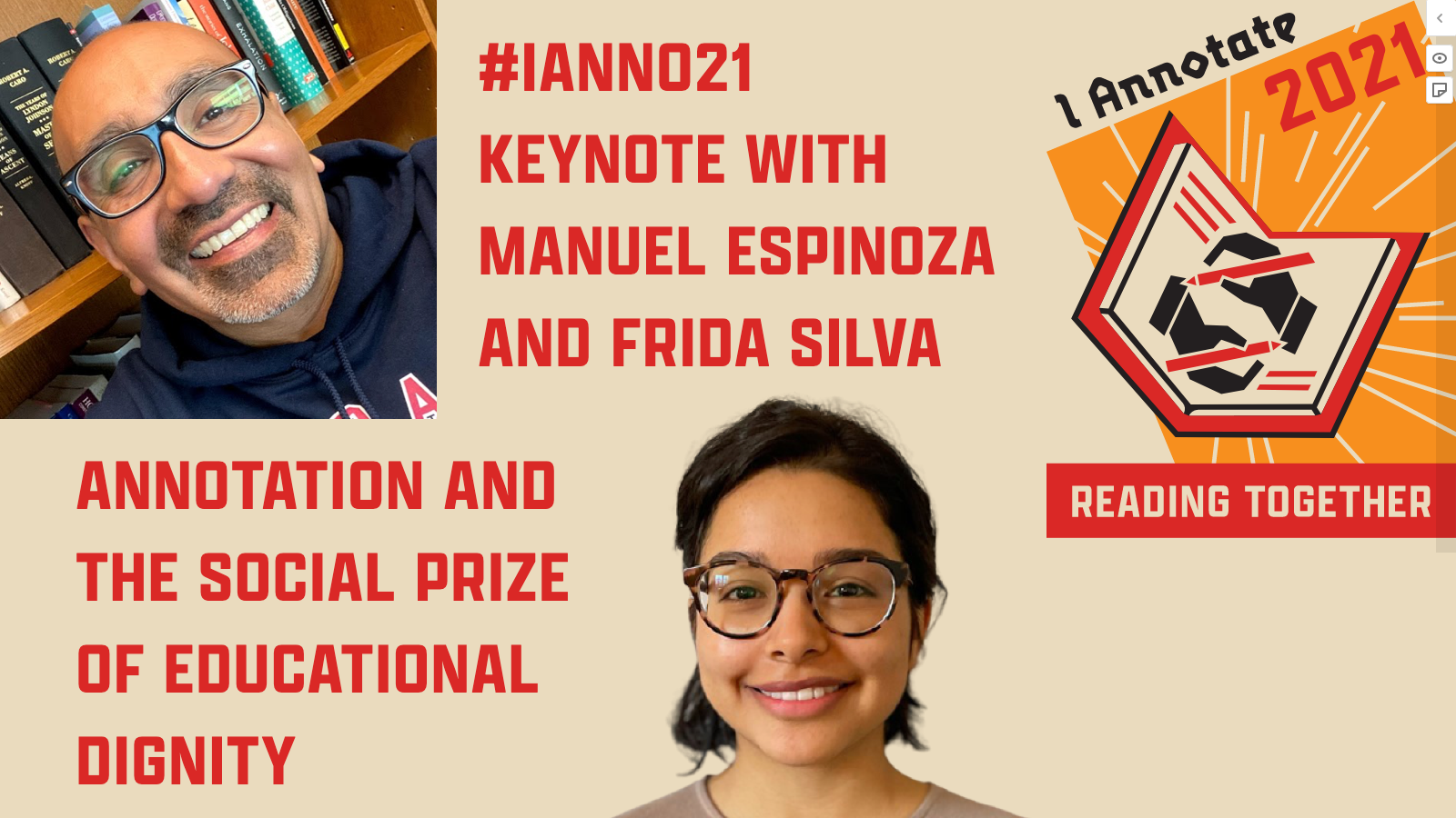 """Thumbnail from Manuel Espinoza and Frida Silva's #ianno21 Keynote video, showing their headshots, the event logo, and the title of their session: """"Annotation and the Social Prize of Educational Dignity"""""""