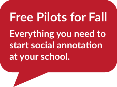 """A red speech bubble saying: """"Free Pilots for Fall: Everything you need to start social annotation at your school."""