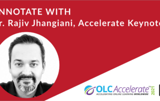 Annotate with Dr. Rajiv Jhangiani, Accelerate Keynoter, along with his black and white headshot and OLC Accelerate 2021 and Hypothesis logos.