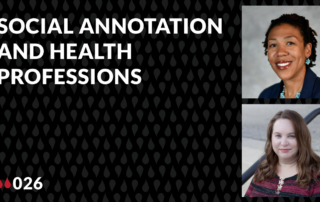 """Liquid Margins 26 thumbnail with the words """"Social Annotation and Health Professions,"""" and stacked to the right of that are photos of episode guests Danica Sumpter and Rachel Derr."""